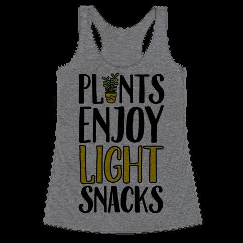 Plants Enjoy Light Snacks Racerback Tank Top