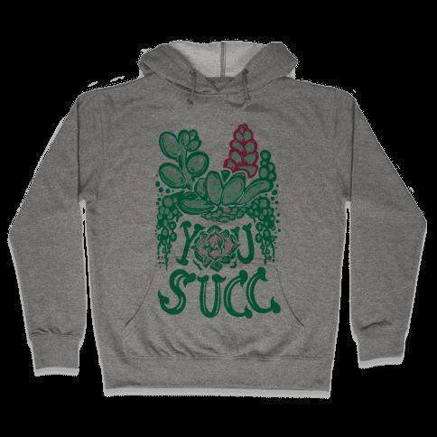 You Succ! (Succulents) Hooded Sweatshirt
