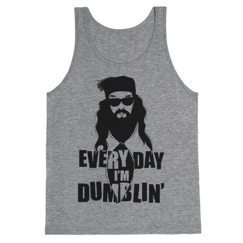 Everyday I'm Dumblin' Tank Top