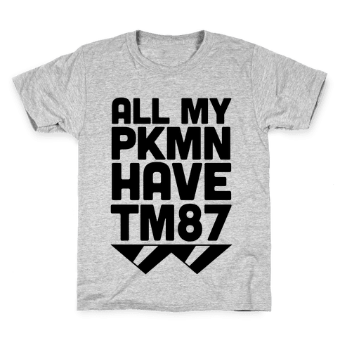 All My PKMN Have TM87 (Cool Shades) Kids T-Shirt