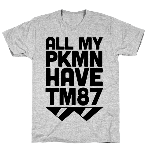 All My PKMN Have TM87 (Cool Shades) Mens T-Shirt