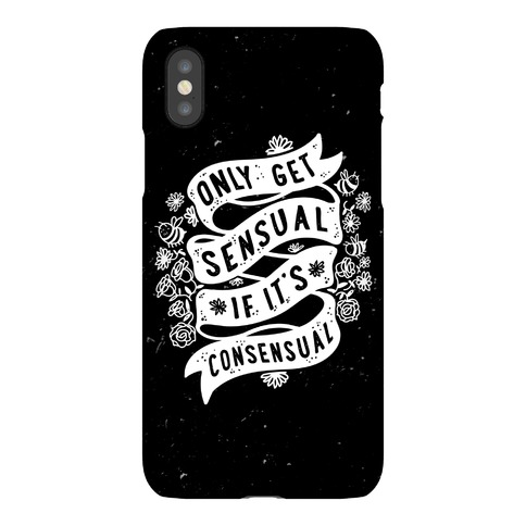 Only Get Sensual If It's Consensual Phone Case
