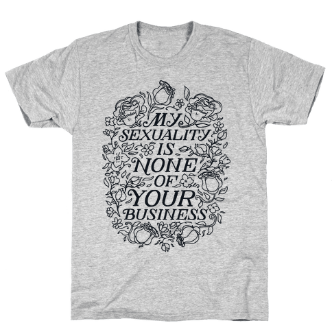My Sexuality is None of Your Business  Mens T-Shirt