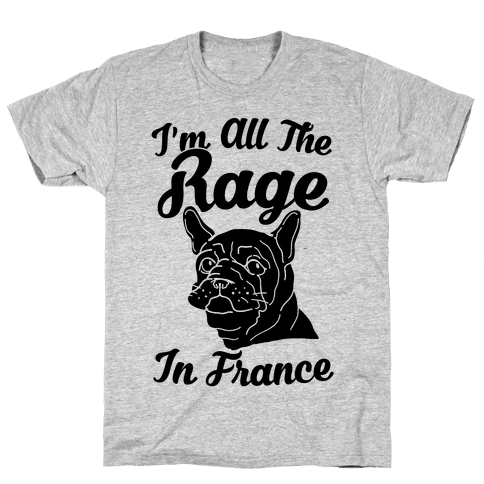 All The Rage In France Mens T-Shirt