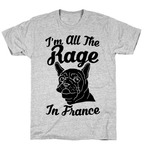 All The Rage In France T-Shirt