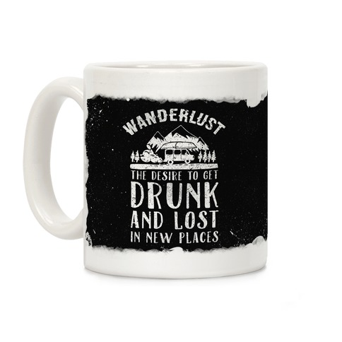 Get Drunk And Lost In New Places Coffee