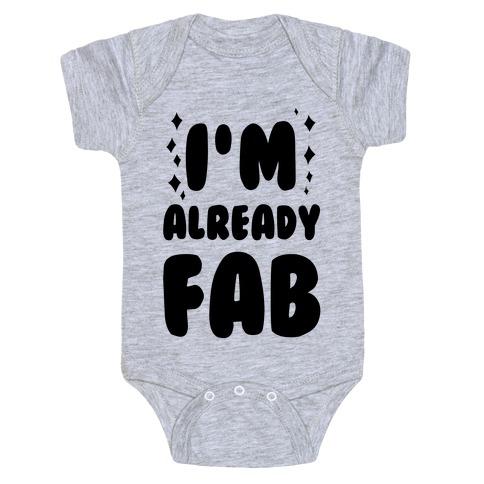 I'm Already Fab Baby Onesy