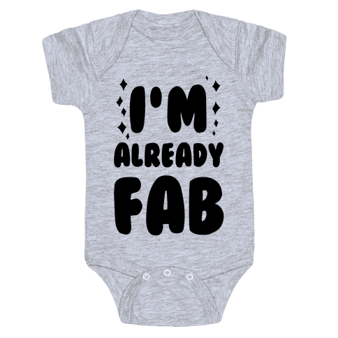 I'm Already Fab Baby Onesy