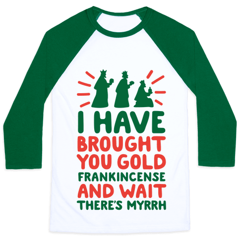I Have Brought You Gold, Frankincense, And Wait, There's Myrrh