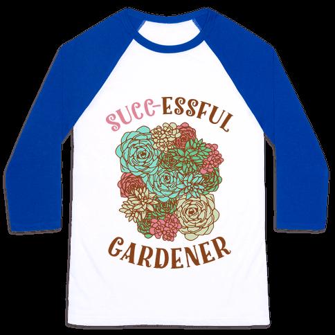 Succ-essful Gardener Baseball Tee