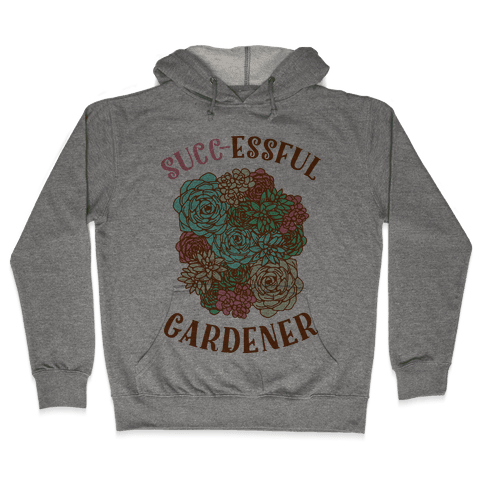 Succ-essful Gardener Hooded Sweatshirt