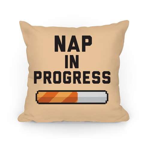 Nap In Progress Pillow