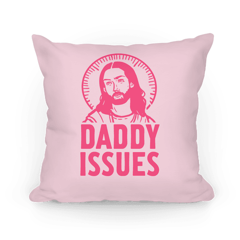 Daddy Issues Jesus Pillow
