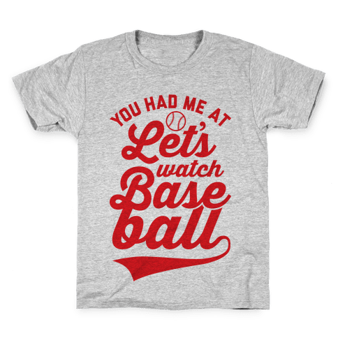 You Had Me At Let's Watch Baseball Kids T-Shirt
