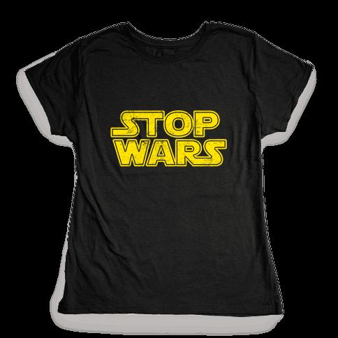 Stop Wars (Dark Print) Womens T-Shirt