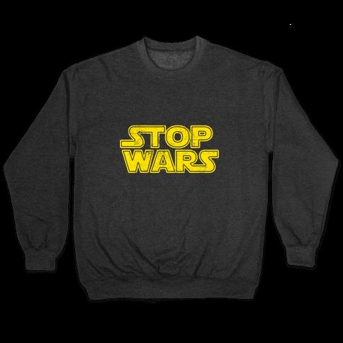 Stop Wars (Dark Print) Pullover