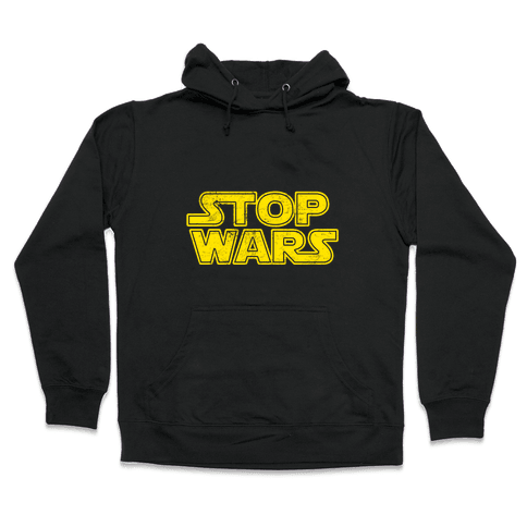Stop Wars (Dark Print) Hooded Sweatshirt