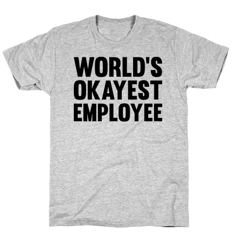 World's Okayest Employee Mens T-Shirt
