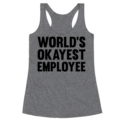World's Okayest Employee Racerback Tank Top