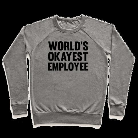 World's Okayest Employee Pullover