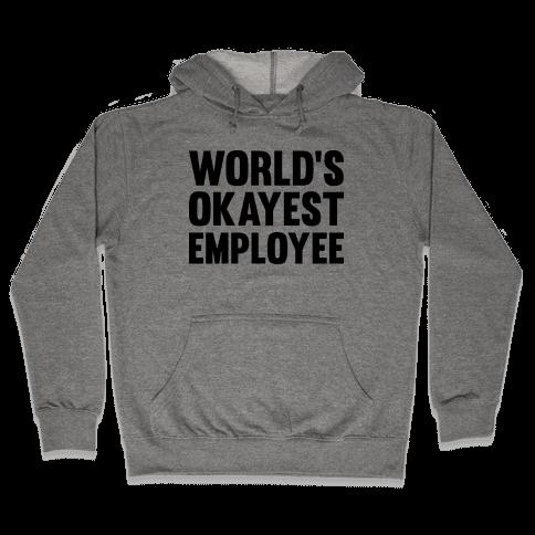 World's Okayest Employee Hooded Sweatshirt