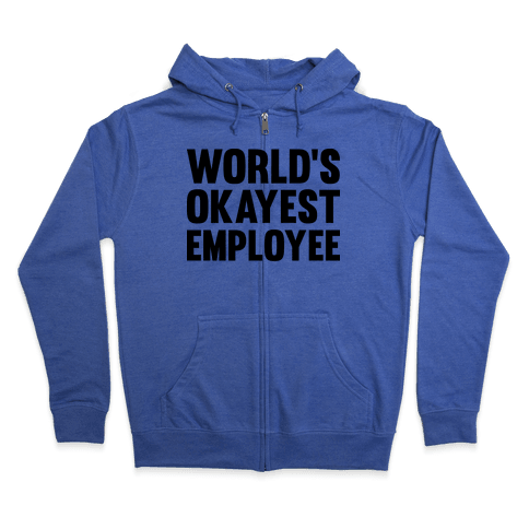 World's Okayest Employee Zip Hoodie