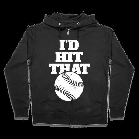 I'd Hit That (Softball) Zip Hoodie