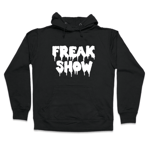 Freak Show Hooded Sweatshirt