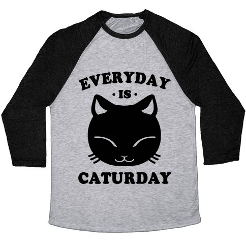 Everyday Is Caturday Baseball Tee