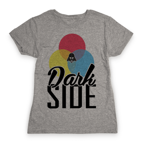 Dark Side Womens T-Shirt
