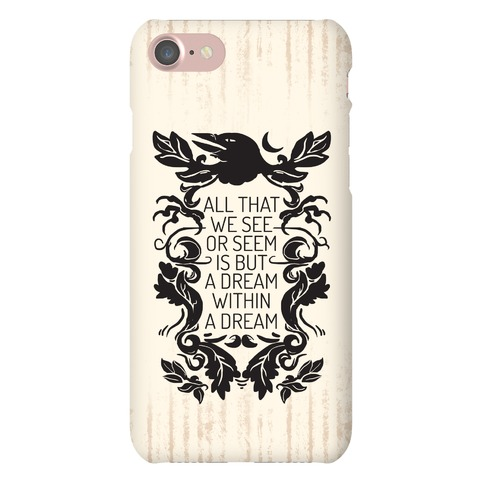All That We See Or Seem Is But A Dream Within A Dream Phone Case