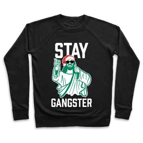 Stay Gangster Pullover