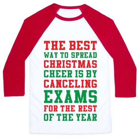 Canceling Exams For The Rest Of The Year Baseball Tee
