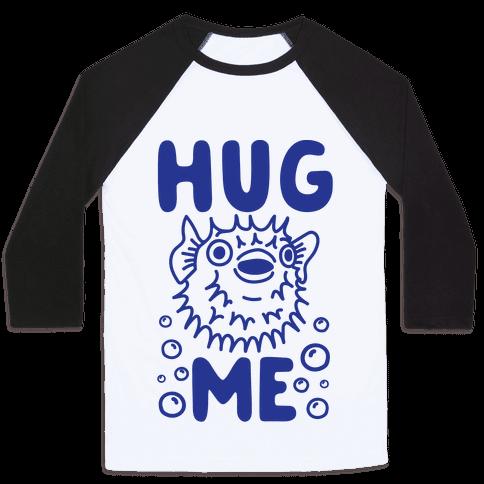 Hug Me Puffer Fish Baseball Tee