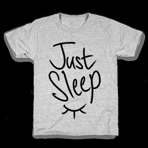 Just Sleep Kids T-Shirt