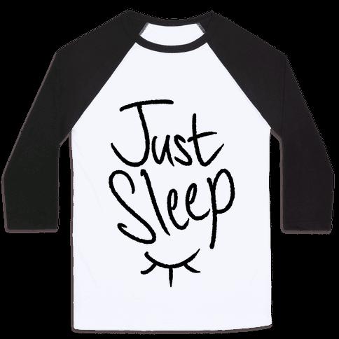 Just Sleep Baseball Tee