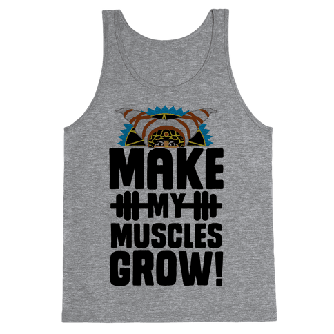 Make My Muscles Grow! Tank Top