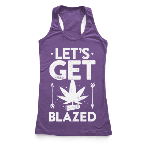 Let's Get Blazed Racerback Tank Top