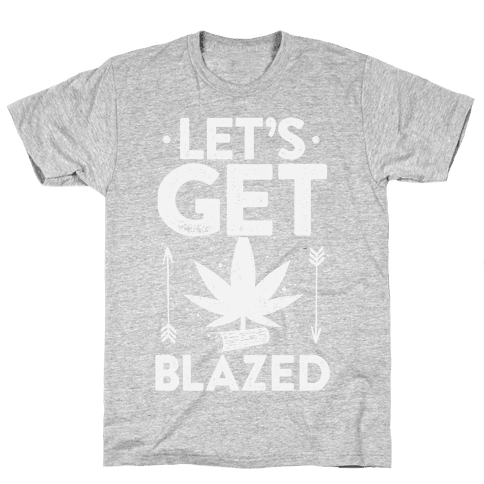 Let's Get Blazed Mens T-Shirt