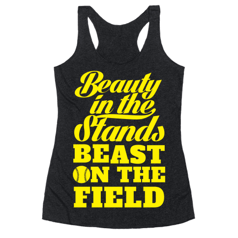 Beauty in the Stands Beast On The Field (Softball) Racerback Tank Top