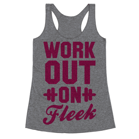 Workout on Fleek Racerback Tank Top
