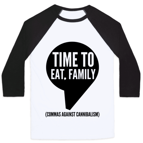 Time to Eat, Family Commas Against Cannibalism Baseball Tee