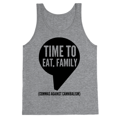 Time to Eat, Family Commas Against Cannibalism Tank Top