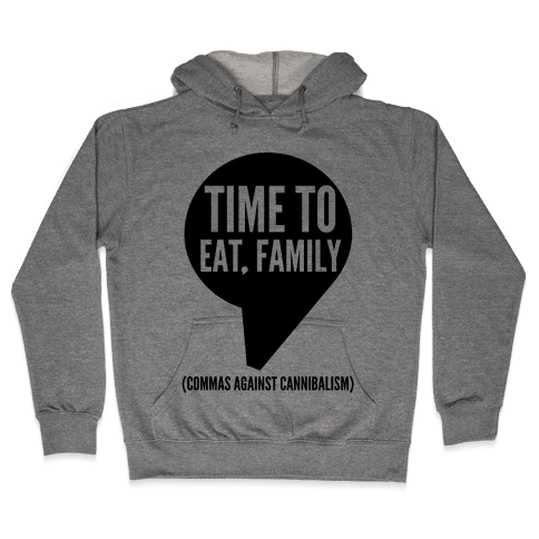 Time to Eat, Family Commas Against Cannibalism Hooded Sweatshirt