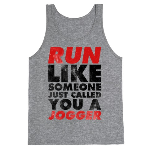 Run Like Someone Just Called You a Jogger Tank Top