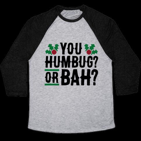 You Humbug? Or Bah? Baseball Tee