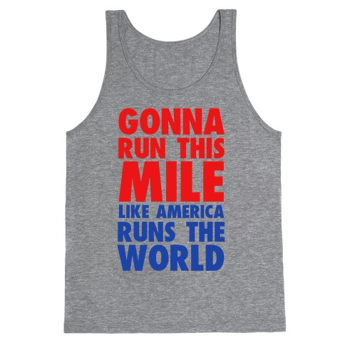 Run This Mile Like America Runs the World Tank Top