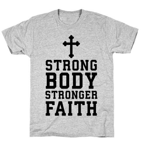 Strong Body Stronger Faith T-Shirt