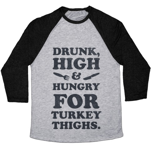Drunk High & Hungry 2 Baseball Tee