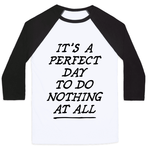 It's A Perfect Day Baseball Tee